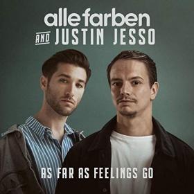 ALLE FARBEN & JUSTIN JESSO - AS FAR AS FEELINGS GO